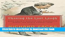 [Download] Chasing the Last Laugh: Mark Twain s Raucous and Redemptive Round-the-World Comedy Tour