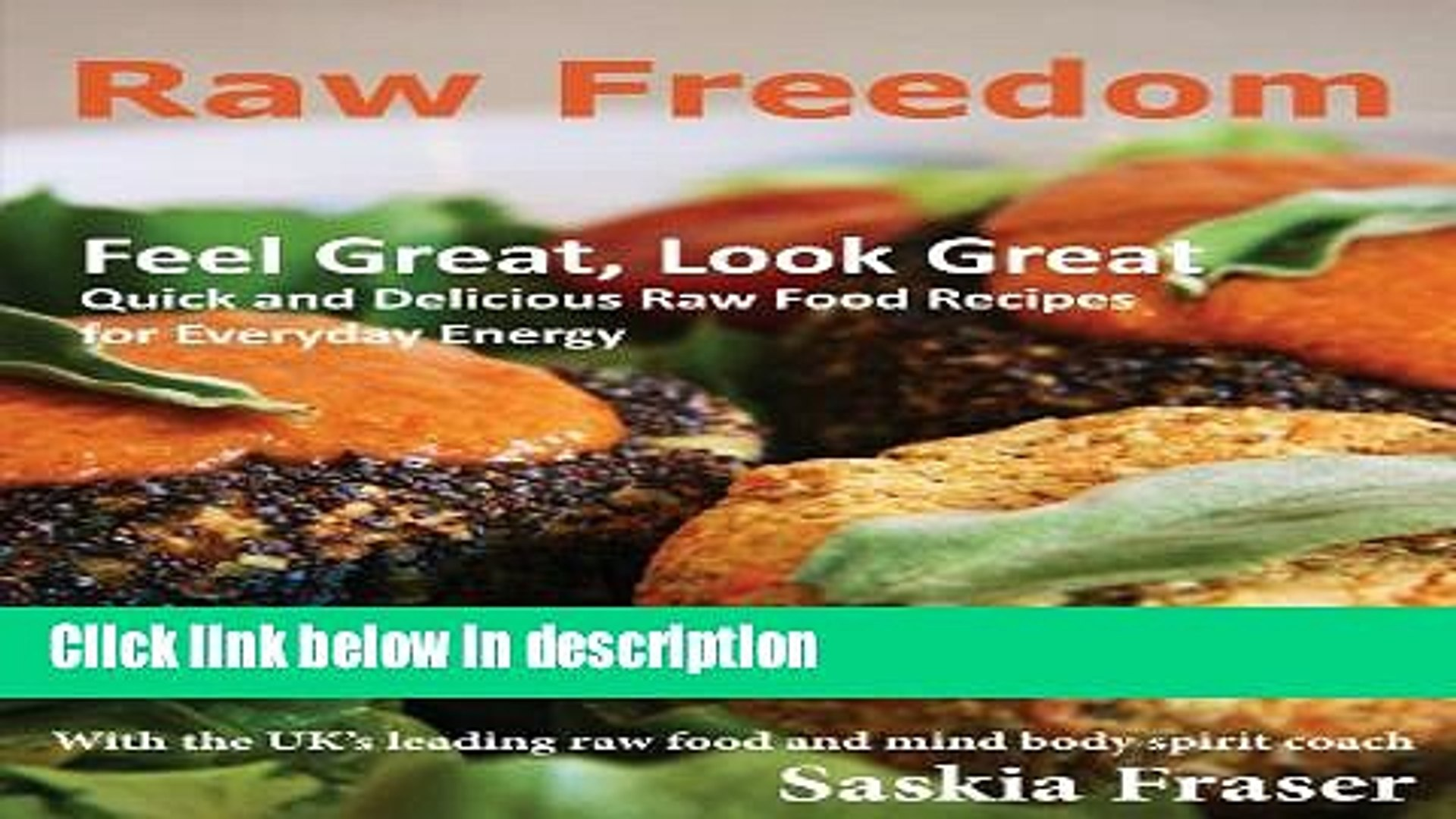 Download Raw Freedom Quick And Delicious Raw Food Recipes For Everyday Energy Online Books