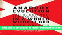 [Popular] Anarchy Evolution: Faith, Science, and Bad Religion in a World Without God Kindle Online