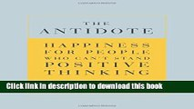 [Popular] The Antidote: Happiness for People Who Can t Stand Positive Thinking Hardcover Free