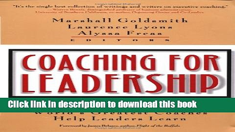 [PDF Kindle] Coaching for Leadership: How the World s Greatest Coaches Help Leaders Learn Free Books