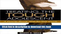 [Popular] Treating the Tough Adolescent: A Family-Based, Step-by-Step Guide Kindle Free