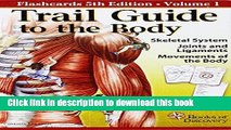 """[Popular] Trail Guide to the Body """"Flashcards"""" Volume 1: Skeletal System, Joints and Ligaments,"""