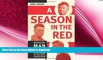 READ  A Season in the Red: Managing Man UTD in the shadow of Sir Alex Ferguson  BOOK ONLINE