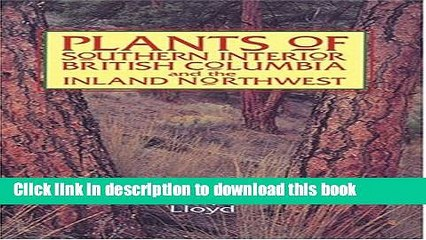 [Popular] Plants of Southern Interior British Columbia and the Inland Northwest Hardcover Collection