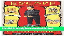 [Popular] Escape Everything!: Escape From Work. Escape From Consumerism. Escape From Despair.