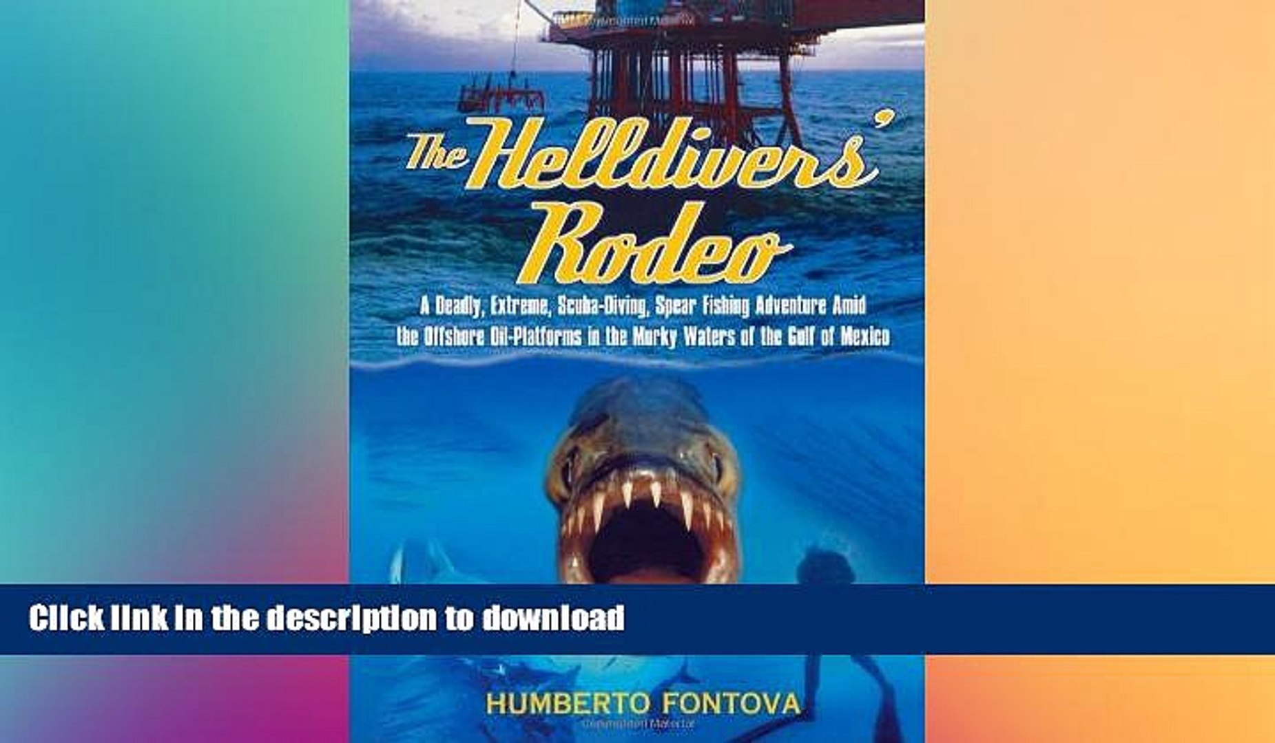 Scuba-Diving Extreme The Helldivers Rodeo: A Deadly Spear Fishing Adventure Amid the Offshore Oil-Platforms in the Murky Waters of the Gulf of Mexico