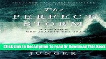 [Popular] The Perfect Storm: A True Story of Men Against the Sea Paperback Online