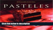 [PDF] Pasteles: Cake, Spanish-Language Edition (Coleccion Williams-Sonoma) (Spanish Edition) [Full