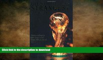 FAVORITE BOOK  The World Cup s Strangest Moments: Extraordinary But True Tales from 80 Years of