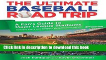 [Popular] Books Ultimate Baseball Road Trip: A Fan s Guide To Major League Stadiums Full Online