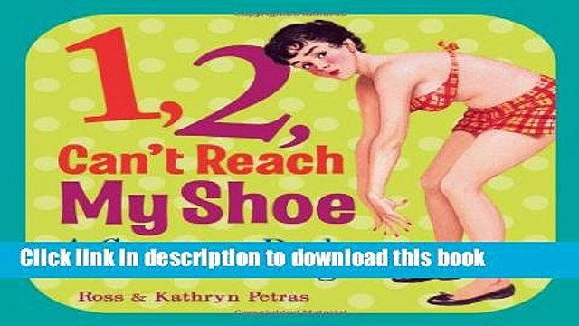 [Popular] 1, 2, Can t Reach My Shoe: A Counting Book for the Middle-Aged Hardcover Free
