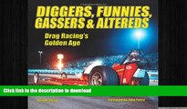 EBOOK ONLINE  Diggers, Funnies, Gassers   Altereds: Drag Racing s Golden Age  BOOK ONLINE