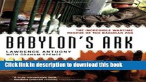 [Popular] Books Babylon s Ark: The Incredible Wartime Rescue of the Baghdad Zoo Free Online