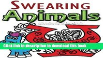 [Popular] Swearing Animals: A Hilarious Swear Word Adult Coloring Book: Fun Sweary Colouring: