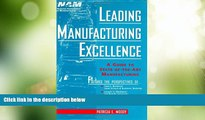 Must Have PDF  Leading Manufacturing Excellence: A Guide to State-of-the-Art Manufacturing  Free