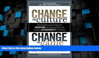Must Have  Change the Culture, Change the Game: The Breakthrough Strategy for Energizing Your