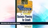 READ FREE FULL  The Fast Forward MBA in Business Planning for Growth (Fast Forward MBA Series)