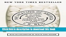 [Popular Books] The Healing of America: A Global Quest for Better, Cheaper, and Fairer Health Care