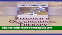 [Popular Books] Research in Occupational Therapy: Methods of Inquiry for Enhancing Practice Full
