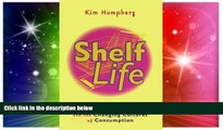READ FREE FULL  Shelf Life: Supermarkets and the Changing Cultures of Consumption  READ Ebook