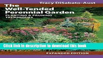 [PDF] The Well-Tended Perennial Garden: Planting and Pruning Techniques Download Online