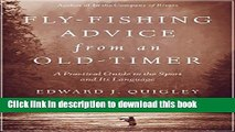 [PDF] Fly-Fishing Advice from an Old-Timer: A Practical Guide to the Sport and Its Language