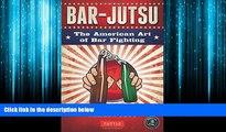 For you Bar-jutsu: The American Art of Bar Fighting