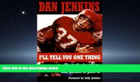 Enjoyed Read I ll Tell You One Thing: The Untold Truth About Texas, America   College Football,