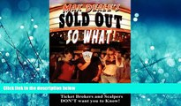 Online eBook Sold Out So What! How to Save Money at Concerts   Sporting Events with Tricks the