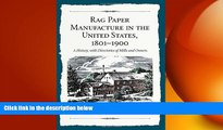 READ book  Rag Paper Manufacture in the United States, 1801-1900: A History, with Directories of