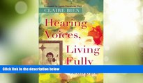 Must Have  Hearing Voices, Living Fully: Living with the Voices in My Head  READ Ebook Full Ebook