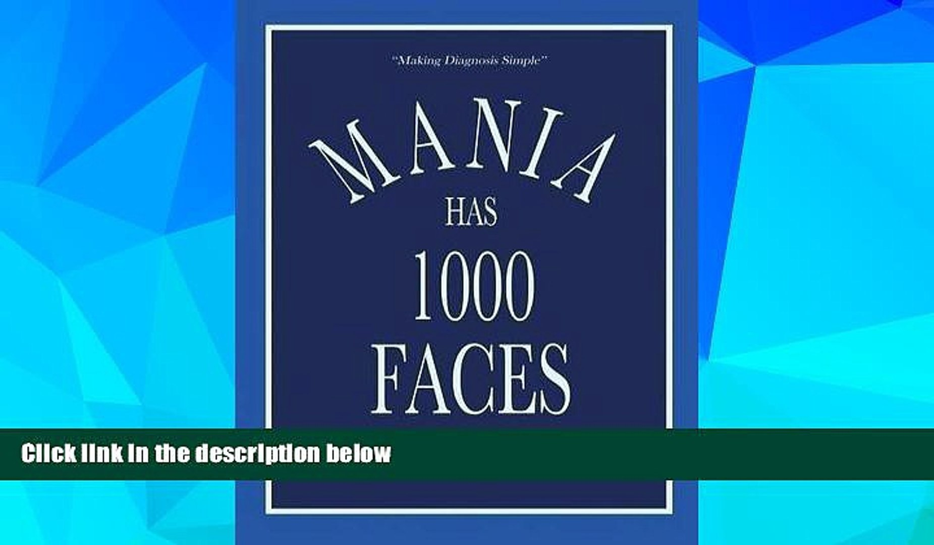 READ FREE FULL  Mania Has 1000 Faces: Making Diagnosis Simple  READ Ebook Full Ebook Free