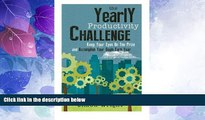 Big Deals  The Yearly Productivity Challenge: Keep Your Eyes On The Prize And Accomplish Your