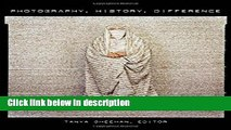 Download Photography, History, Difference (Interfaces: Studies in Visual Culture) Ebook Online