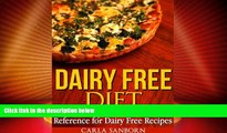 READ FREE FULL  Dairy Free Diet: The Dairy Free Cookbook Reference for Dairy Free Recipes