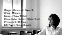 Quratulain Balouch (QB) Maa e ni Full Song
