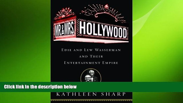 READ book  Mr. and Mrs. Hollywood: Edie and Lew Wasserman and Their Entertainment Empire READ