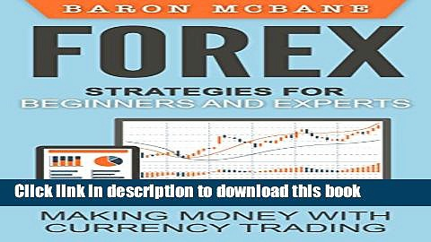 [Popular] Forex Trading: Strategies for Beginners and Experts: Making Money with Currency Trading