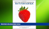 EBOOK ONLINE  The Film Finance Handbook: How to Fund Your Film: New Global Edition  FREE BOOOK