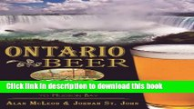 [Popular] Ontario Beer:: A Heady History of Brewing from the Great Lakes to Hudson Bay (American