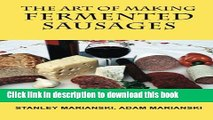 [Download] The Art of Making Fermented Sausages Paperback Collection