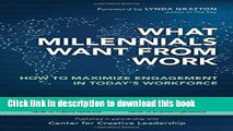 [Popular] What Millennials Want from Work: How to Maximize Engagement in Today s Workforce Kindle