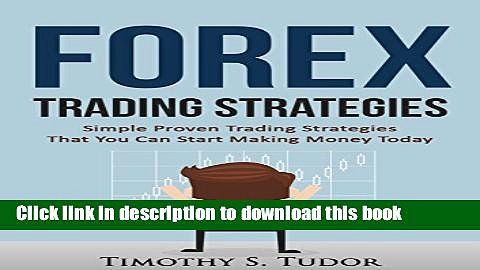 [Popular] Forex Trading: Forex Trading Strategies Simple Proven Trading Strategies – That you can