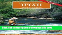 [Popular Books] Flyfisher s Guide to Utah (Flyfishers Guide) (Flyfishers Guide) (Flyfishers