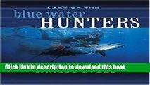 [PDF] Last of the Blue Water Hunters, Revised Free Online