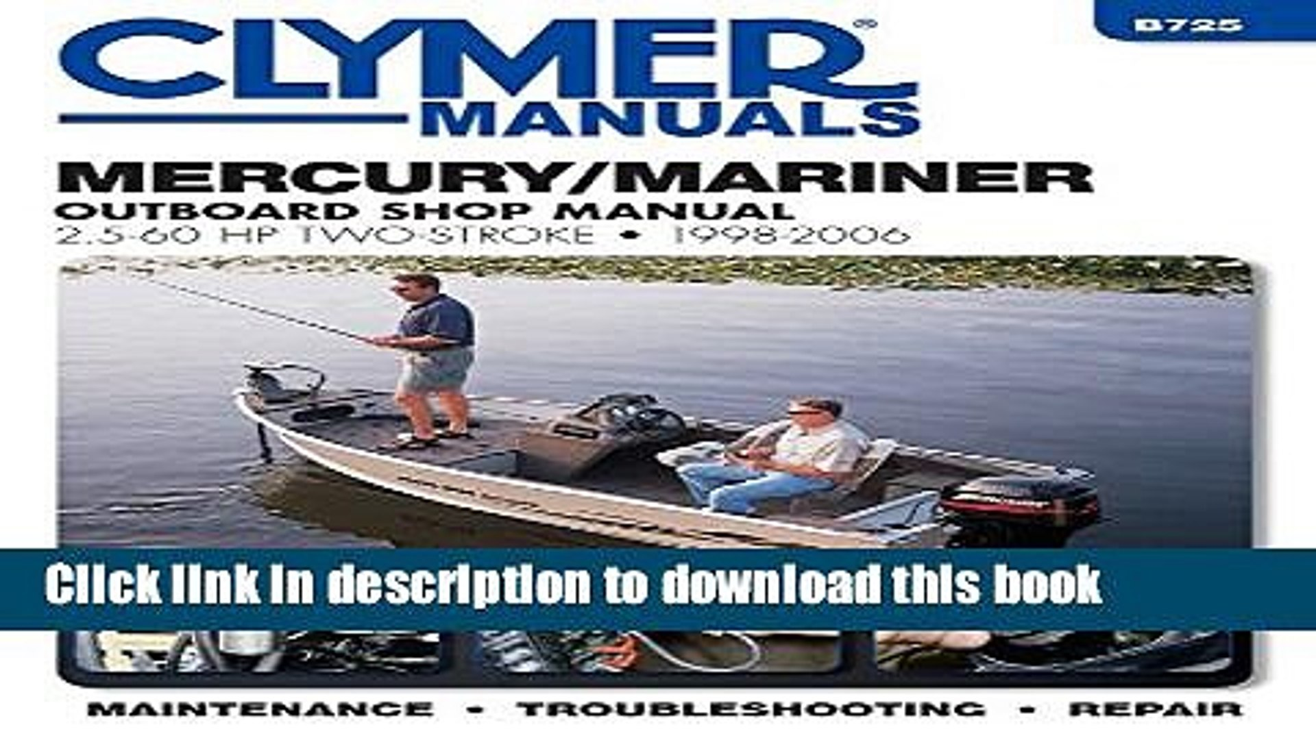 B725 Mercury Marine 2.5-60hp 1998-2006 Outboard Motor Service Repair Shop Manual