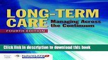 [PDF] Long-Term Care: Managing Across the Continuum Download Online