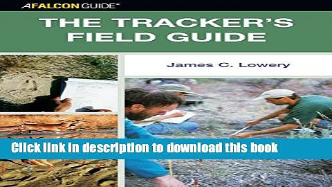 [PDF] The Tracker s Field Guide: A Comprehensive Handbook for Animal Tracking in the United States