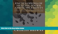 READ FREE FULL  Encyclopedia Of Healing Foods And Supplements: A Reference Book of Vitamins,
